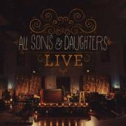 All Sons & Daughters Release First Live Full Length Album