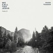 Mark Tedder Releasing New Single 'We Call You Jesus'