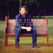 Multi-Platinum-Selling Country Singer Josh Turner's 'I Serve A Savior' Available Now