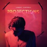 Landry Cantrell Releasing 'Projections' Album Feat. 'Before You' Single