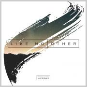 Inspire Church Worship - Like No Other