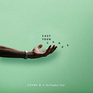 Cast Your Cares (feat. The Kingdom Choir)