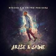 Praise & Worship Artist Nyasha T Drops Debut Album 'Arise & Shine'