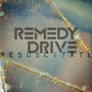 Remedy Drive - Better Than Life