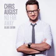 Chris August To Release Extended Deluxe Edition Of His Album 'No Far Away'
