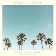 Urban Rescue - City Sessions (Live In Los Angeles)