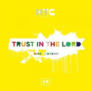 Trust In The Lord: Kids Worship