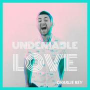 Former 'The Voice' Finalist Charlie Rey Drops 'Undeniable Love' Single
