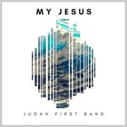 Judah First Band Release Latest Single 'My Jesus'
