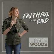 Leslie Woods - Faithful To The End