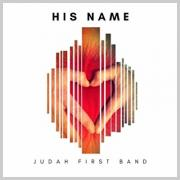 Judah First Band - His Name