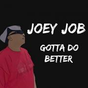 Joey Job Releases Latest Single 'Gotta Do Better'