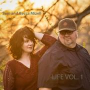 Renowned Songwriters Sam & Becca Mizell Release 'Life Vol. 1' Album