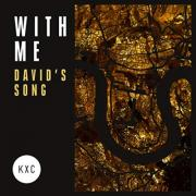 KXC - With Me (David's Song)