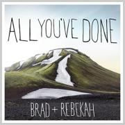 Worship Duo Brad + Rebekah Release 'All You've Done'