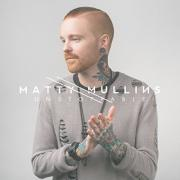 Matty Mullins - Unstoppable