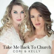 Christian Country Duo Cori & Kelly Release 'Take Me Back To Church'