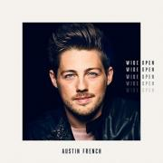 Austin French Drops New Single 'Born Again', New Album 'Wide Open' Now Available For Pre-Order