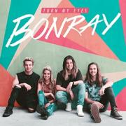 Bonray Makes Debut With Their Single 'Turn My Eyes'