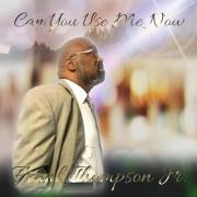 Frank Thompson Jr Releases 'Can You Use Me Now?'