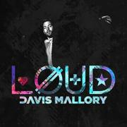 MTV's 'The Real World' Cast Member Davis Mallory Releases 'Loud' EP