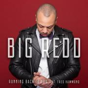 Big Redd Releases 'Running Back To You' Single Feat. Music Icon Fred Hammond