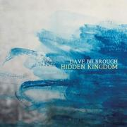 Dave Bilbrough Releases New Album 'Hidden Kingdom'