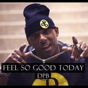 Rap Artist DPB Releases New Single 'Feel So Good Today'