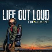 The Moment - Life Out Loud