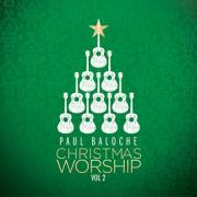 Featured Album: Paul Baloche - Christmas Worship Vol. 2
