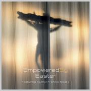 EmpoweredByOne & Rachel Francis-Nweke Release 'Empowered By Easter' EP