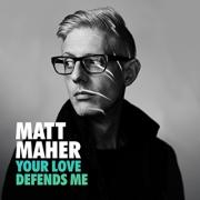 Matt Maher Debuts New Single 'Your Love Defends Me'