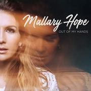 Mallary Hope - Out Of My Hands