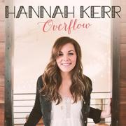Hannah Kerr Releases Debut Full-Length Album 'Overflow' & Tours With Casting Crowns