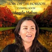 Ireland's Angela Mahon Releasing 'Hope On The Horizon' From Upcoming EP