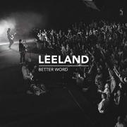 Leeland Announces Release of 'Better Word', A New Live Album