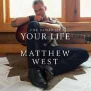 Matthew West Releases New Album 'The Story of Your Life'