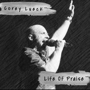 Corey Lueck Releases 'Nothing But The Blood' From 'Life Of Praise' EP