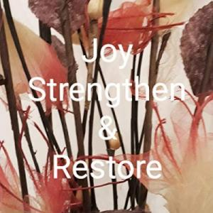 Joy Strengthen And Restore