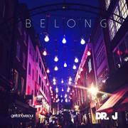 Dr. J Returns With Latest Single 'Belong'