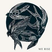 Jonathan And Melissa Helser's Cageless Birds Release 'We Rise'