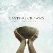 Casting Crowns Earn US No.2 Chart Position With New Album 'Come To The Well'