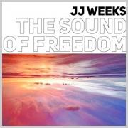JJ Weeks Releases 'The Sound Of Freedom' EP on Feb 7th