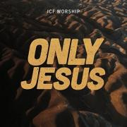 ICF Worship - Only Jesus