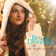 Briana Domenica Releases 'Oh Night Divine'