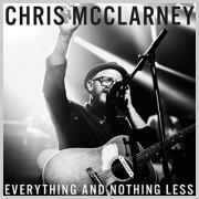 Chris McClarney - Everything & Nothing Less