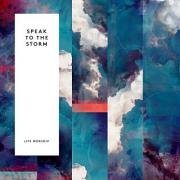 LIFE Worship Encourages Listeners To 'Speak To The Storm'