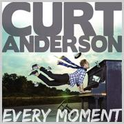Curt Anderson Releasing 'Every Moment' Deluxe Version