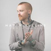 Matty Mullins Readies New Album & Single 'Unstoppable'