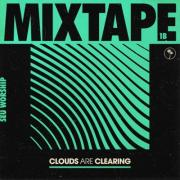 Clouds Are Clearing: Mixtape 1B
